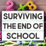 Surviving the End of the School Year