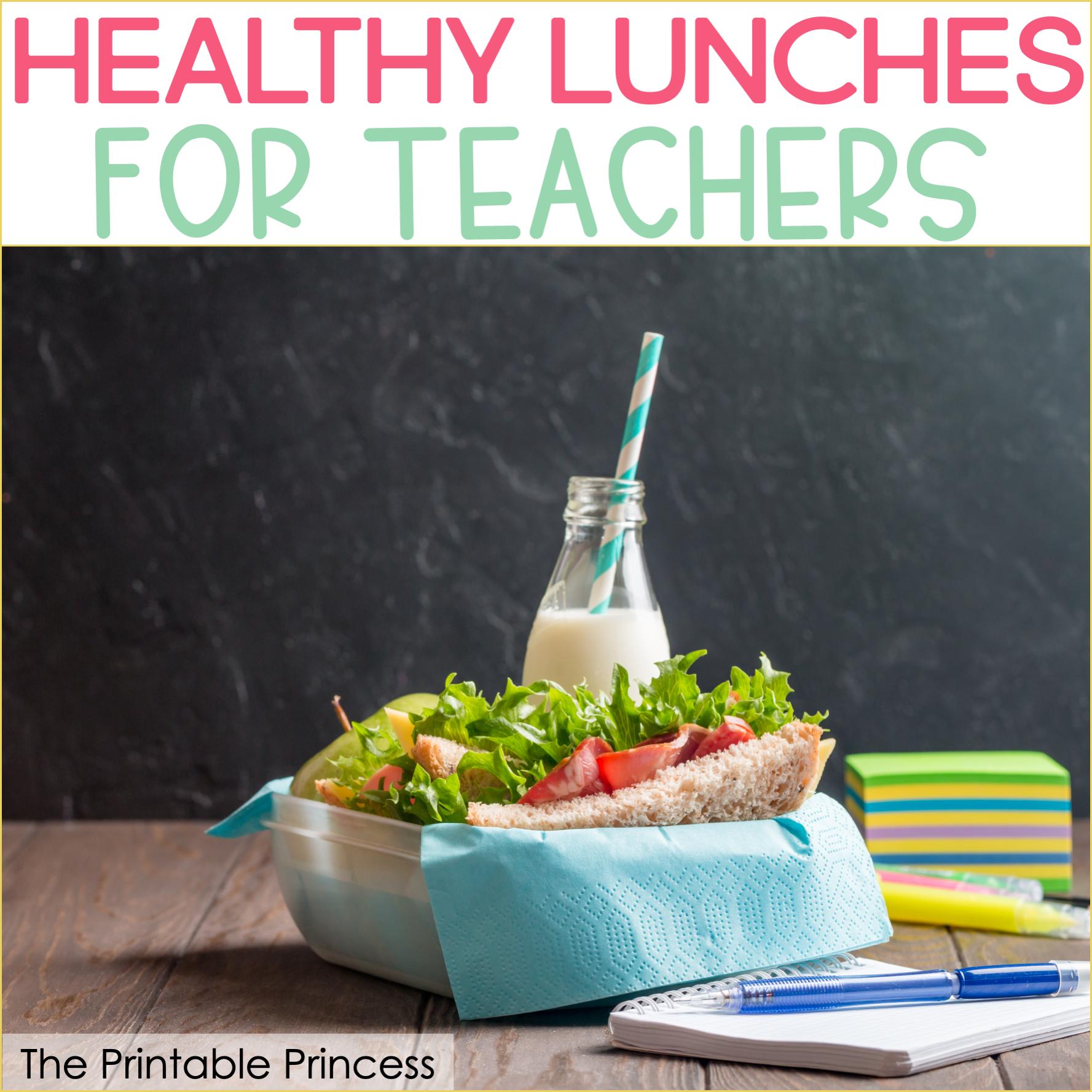 Healthy Lunch Ideas for Teachers