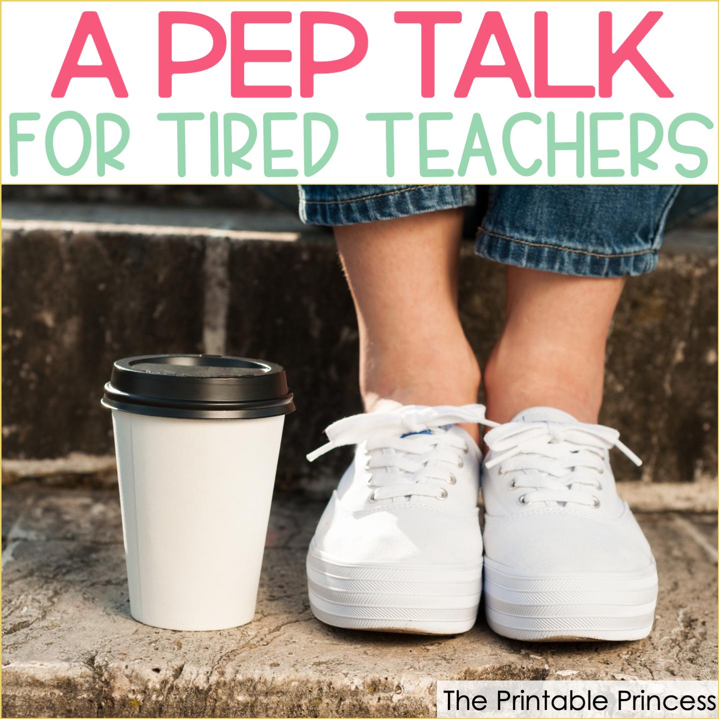 Pep Talk for Tired Teachers
