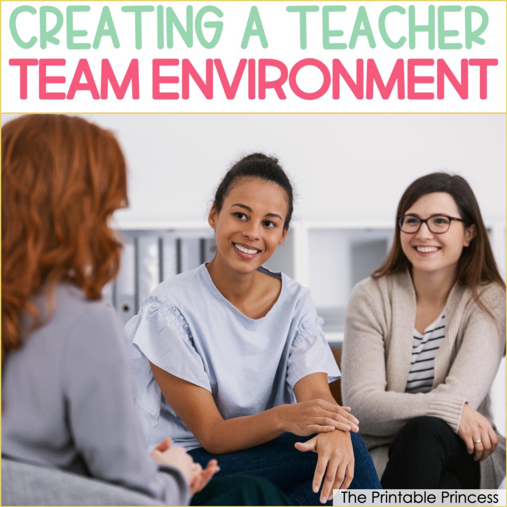 Tips For Creating a Teacher Team Environment