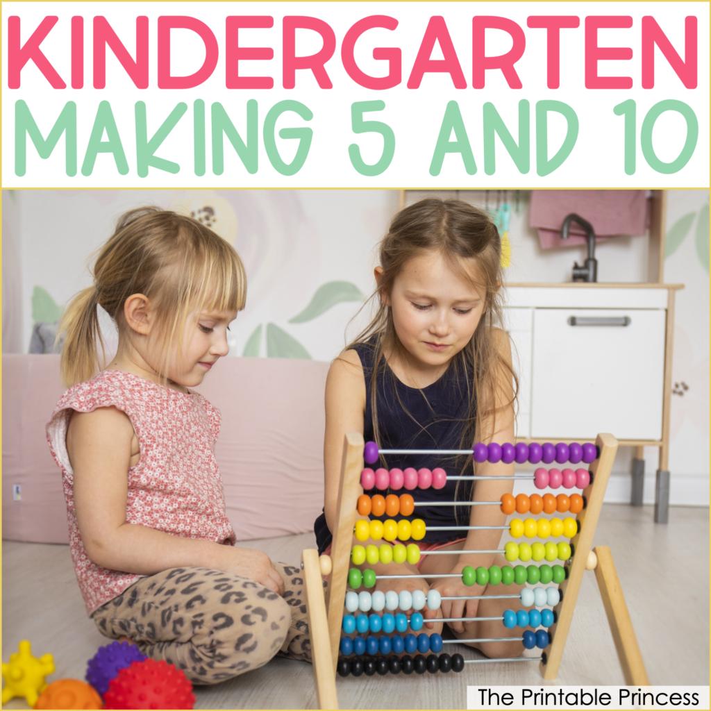 9 Ways to Practice Making 5 and 10 in Kindergarten